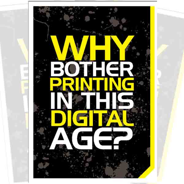 Why bother printing in this digital age?